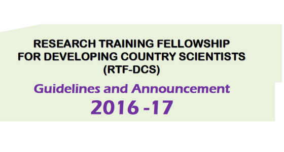 Research Training Fellowship for Developing Country Scientists (RTF-DCS): Call for Applications For 2016-17